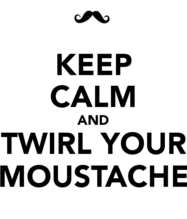 keep-calm-and-twirl-your-moustache-3.png