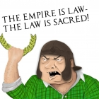 The Empire Is Law  The Law Is sacred!